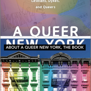 _A Queer New York_ Book Cover: rainbow-colored participant's mental map above rainbow-colored tenement buildings. 2020. NYU Press.
